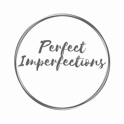 Perfect Imperfections Words Till Beyond Likeness Awake