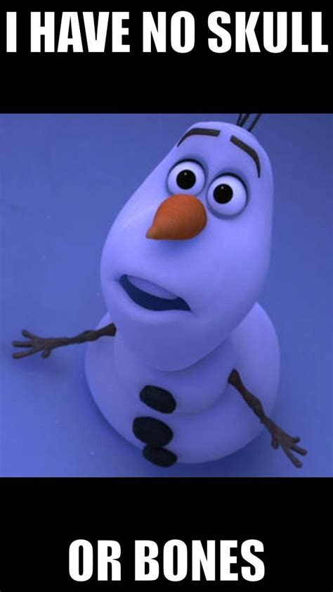 Olaf Meme - top 30 best frozen quotes and pics quotes and humor