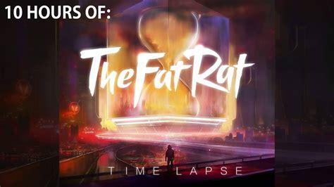 rat fat lapse thefatrat timelapse music hour