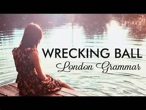 London Grammar - Wrecking Ball (Lyrics) - YouTube