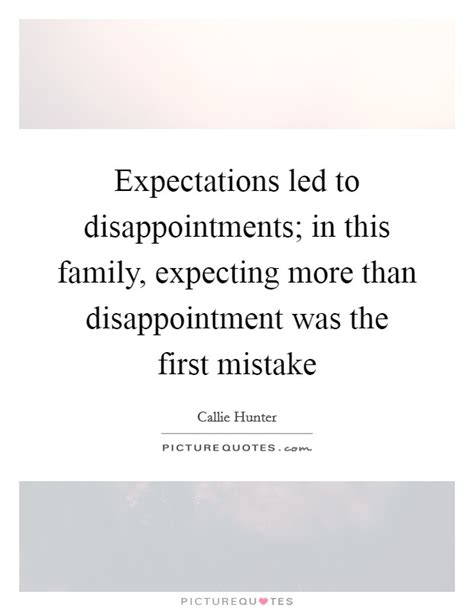 expectations led  disappointments   family