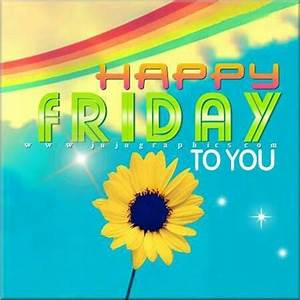 Happy Friday To You Pictures, Photos, and Images for ...