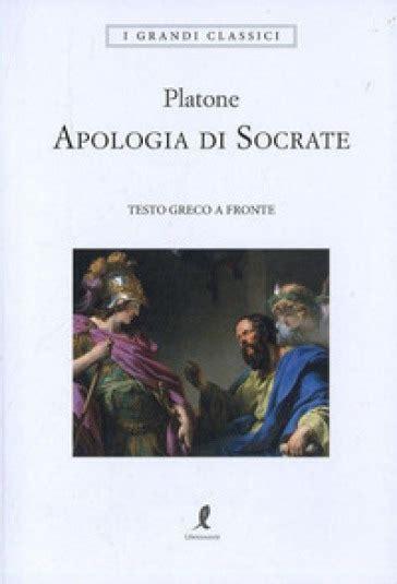 apologia di socrate testo greco apologia di socrate testo greco a fronte platone