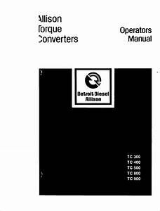 Allison Tc 300  400  500  800 And 900 Operators Manuals