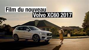 Nouveau Volvo Xc60 : pub nouveau volvo xc60 2017 mouvante po tique youtube ~ Medecine-chirurgie-esthetiques.com Avis de Voitures