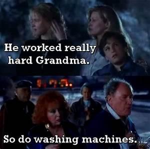 I Worked Really Hard, Grandma...Just Like Washing Machines ...