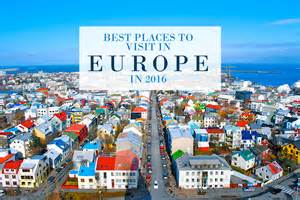 best places to visit in europe in 2016 mersad donko photography