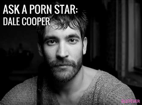 Ask A Porn Star Dale Cooper Slutever