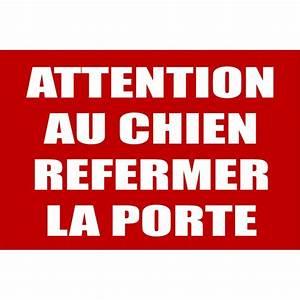 Panneau Attention Au Chien : panneau attention au chien refermer la porte ~ Farleysfitness.com Idées de Décoration