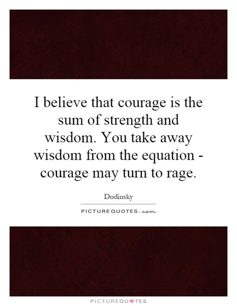 courage   sum  strength  wisdom