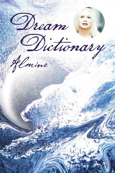 dream dictionary    almine almine wisdom