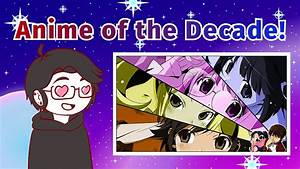 Top, 10, Anime, Of, The, Decade