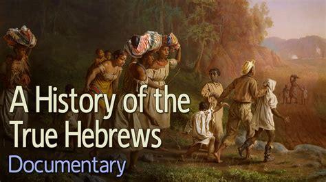 A History Of The True Hebrews (documentary) Doovi