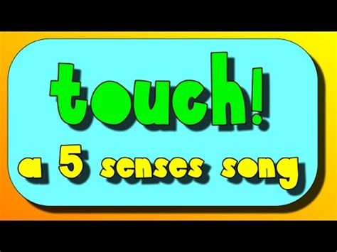touch a five senses song 5 | hqdefault