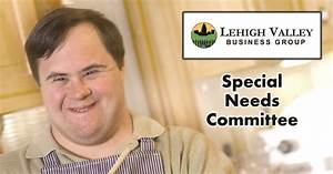 Special Needs Committee - Lehigh Valley Business Group