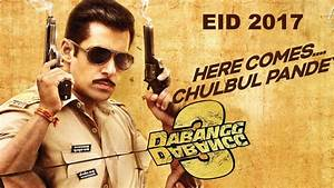 Dabangg 3 2017 Star Cast and Crew, Release Date ...