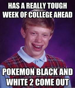 Has a really tough week of college ahead Pokemon Black and ...