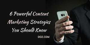6 Powerful Content Marketing Strategies You Should Know | DOZ