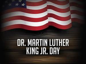 Martin Luther King Jr. Day in 2018/2019 - When, Where, Why ...