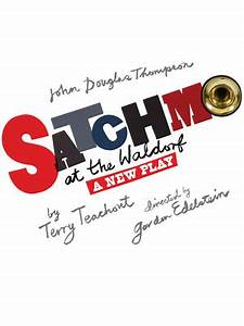Satchmo At The Waldorf Westside Theater Upstairs New