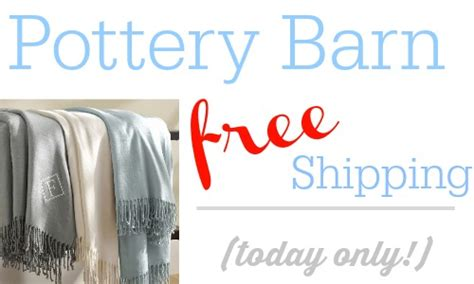 Pottery Barn Free Shipping On Almost Everything Today Only