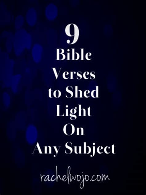 scriptures on light 9 bible verses to shed light on any subject rachelwojo