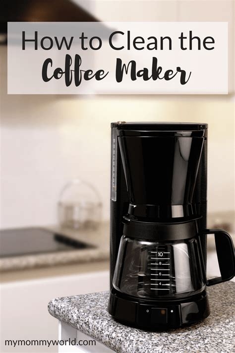 When using vinegar, the best option is to brew the cycle. How to Clean a Coffee Maker   My Mommy World