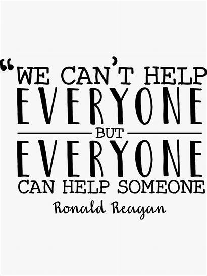 Everyone Help Someone Quote Reagan Sticker Redbubble