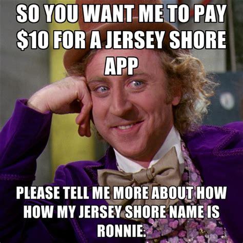 Jersey Shore Meme Generator - please tell me more meme