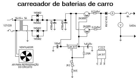 carregadorlm317 circuito carregador de baterias automotiva usando lm317 e 2n3055 fontes circuito