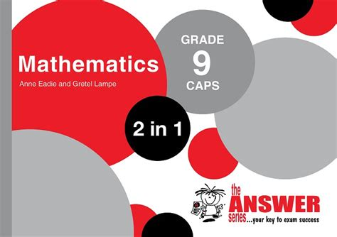 Grade 9 Maths 2 In 1 Caps  The Answer Series