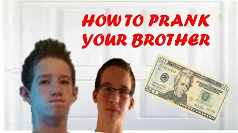 how to your how to prank your brother youtube