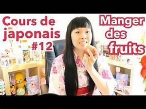 Cours De Japonais Youtube : cours de japonais 12 table manger des fruits mots verbe youtube ~ Maxctalentgroup.com Avis de Voitures