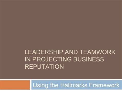 Leadership And Teamwork In Projecting Business Reputation