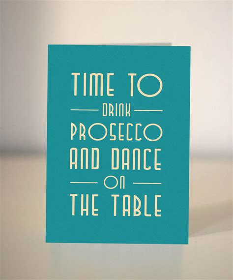 time  drink prosecco  dance   table st