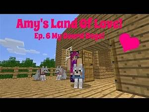 Amy39s Land Of Love Ep 6 My Guard Dogs Minecraft Amy