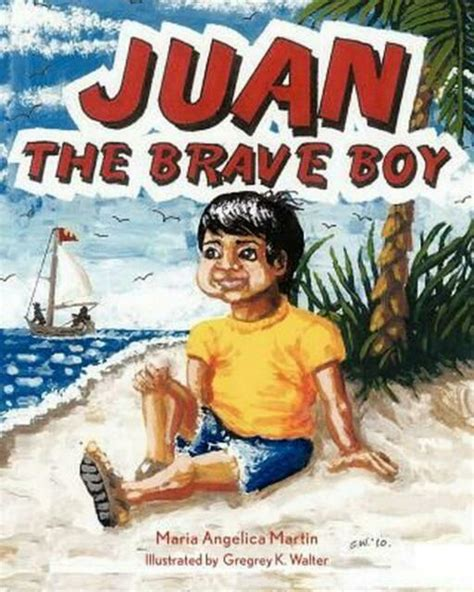 Juan the Brave Boy by Maria Angelica Martin (English ...