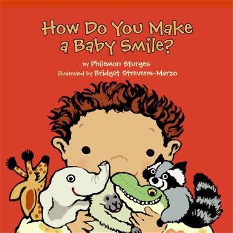 How Do You Make A Baby Smile?  Philemon Sturges