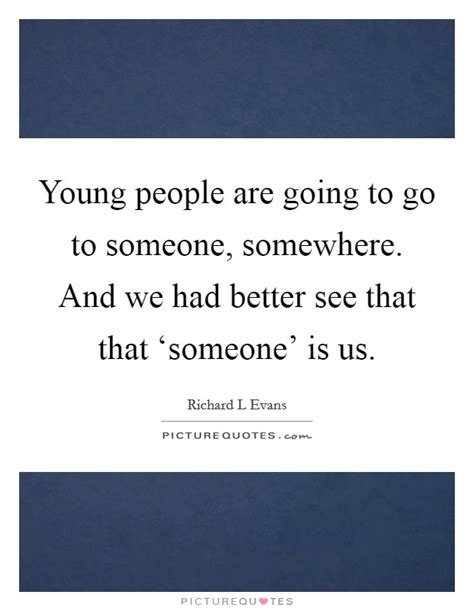 Going Somewhere Quotes & Sayings  Going Somewhere Picture