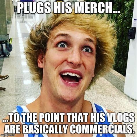 Logan Paul Memes - image tagged in logan paul 2017 imgflip