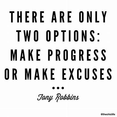 Excuses Progress There Options Robbins Tony Thechiclife