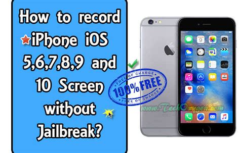 how to jailbreak an iphone how to record your iphone s screen without jailbreak 100
