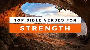 Top Bible Verses About Strength - Sharefaith Magazine