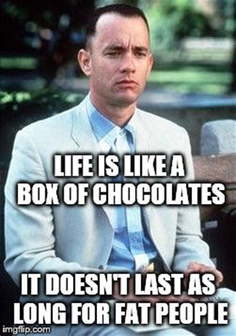 Funny Fat People Memes - forest gump imgflip