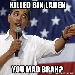 You Mad Brah Meme - obama you mad brah meme generator
