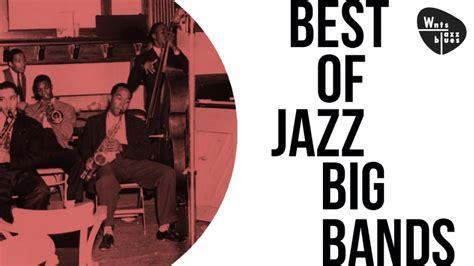 swing best of the big bands best of jazz big bands the best bands of the swing era