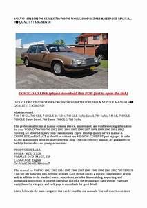 Volvo 1982 1992 700 Series 740 760 780 Workshop Repair  U0026 Service Manual   Quality  3 3gb Dvd  By