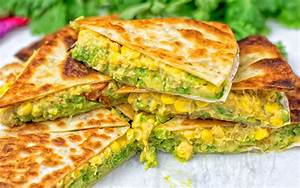 Cheesy Corn and Smashed Avocado Quesadillas [Vegan] - One ...