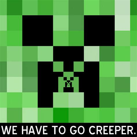 Creeper Meme Minecraft Creeper Your Meme