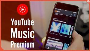 Youtube Music Premium  4 Choses  U00e0 Savoir Avec Tech Stories